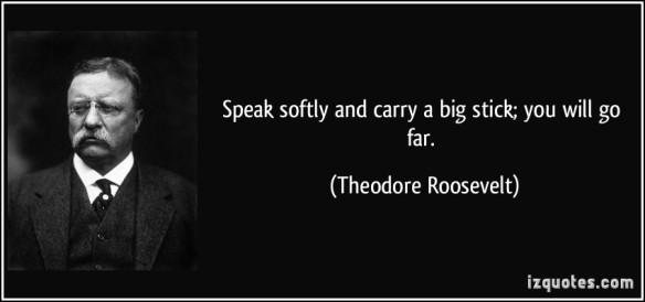 "TEDDY Roosevelt's famous quote...SchTICK around to see how ""STICK"" connects in the next ShTICK."