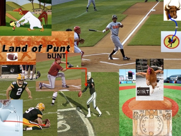 Land of Punt, bunt, baseball, football, foul fowl ball bull